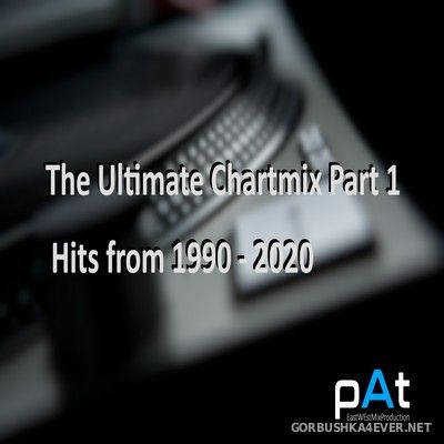 The Ultimate Chartmix Part 1 (Hits From 1990-2020 Slow Edition) [2020] Mixed by pAt