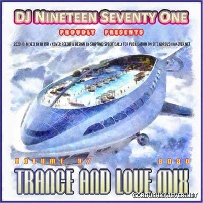 DJ Nineteen Seventy One - Trance & Love Mix vol 37 [2020]