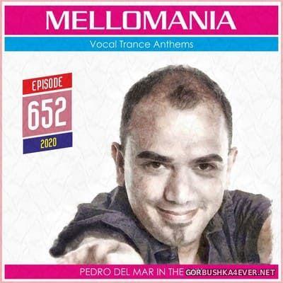 Pedro Del Mar - Mellomania Vocal Trance Anthems Episode 652 [2020]