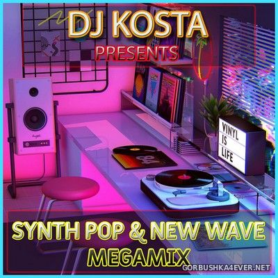 DJ Kosta - Synth Pop & New Wave Megamix [2020]