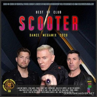 Scooter - Best Of Club Dance Megamix [2020] by Serzh83