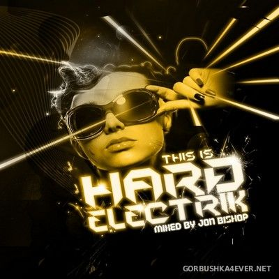 [RIOT] This Is Hard Electrik [2012] Mixed By Jon Bishop