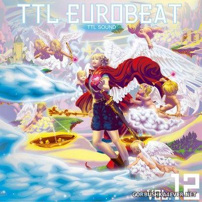 [TTL Sound] TTL Eurobeat vol 12 [2020]