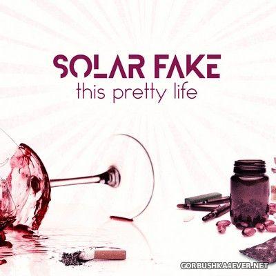 Solar Fake - This Pretty Life [2020]