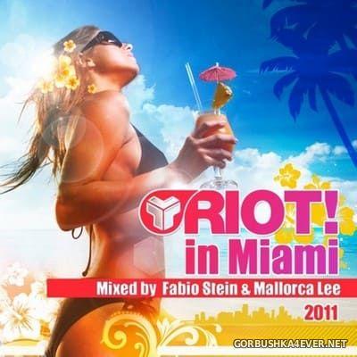 [RIOT] Riot In Miami [2011] Mixed By Fabio Stein & Mallorca Lee