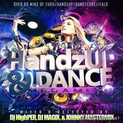 HandzUp & Dance Megamix [2020] Mixed By DJ Highper, DJ Magix & Johnny Mastermix