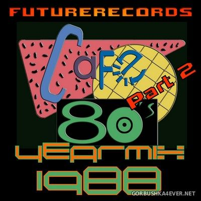 [Future Records] Cafe 80s Yearmix 1988 [2020] Part 2