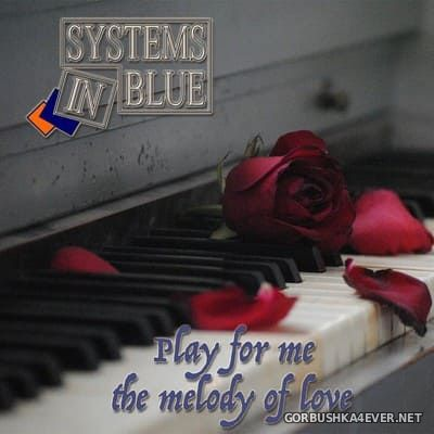 Systems In Blue - Play For Me The Melody Of Love [2020]