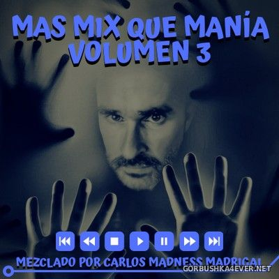 Mas Mix Que Mania vol 3 [2020] Mixed by Carlos Madrigal