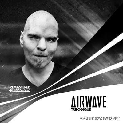 Airwave - Trilogique [2020] / 4xCD / Limited Edition