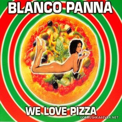 Blanco Panna - We Love Pizza [2000]