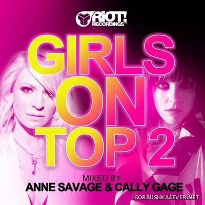 [RIOT] Girls On Top vol 2 [2012] Mixed By Anne Savage & Cally Gage