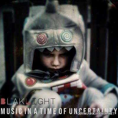 BlakLight - Music In A Time Of Uncertainty [2020]
