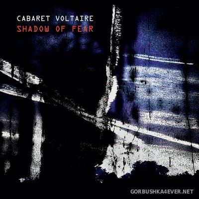 Cabaret Voltaire - Shadow Of Fear [2020]