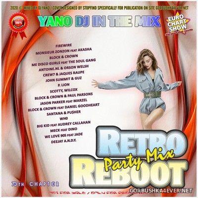 DJ Yano - Retro Reboot Party Mix 73 [2020]