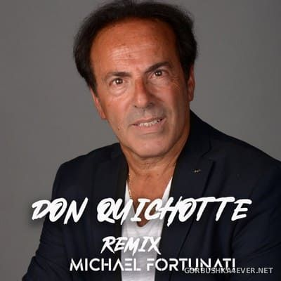 Michael Fortunati - Don Quichotte (Remix) [2020]