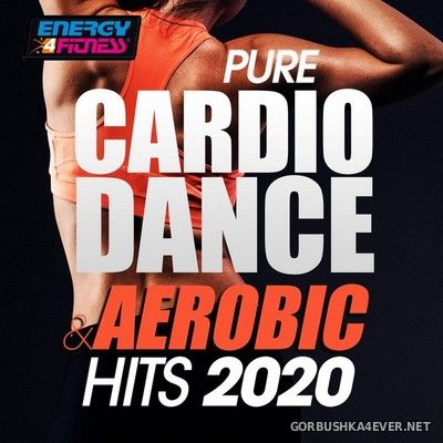 [Energy 4 Fitness] Pure Cardio Dance & Aerobic Hits [2020]