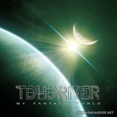 TDHDriver - My Fantasy World [2015]