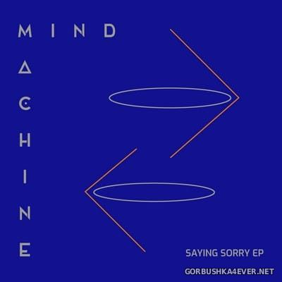 Mind Machine - Saying Sorry EP [2020]