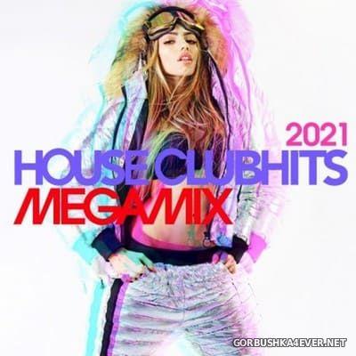 House Clubhits Megamix 2021 [2020]