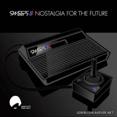 The Sweeps - Nostalgia For The Future [2019]