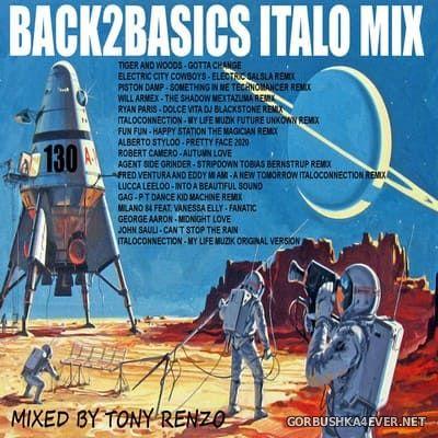 Back2Basics Italo Mix vol 130 [2020] by Tony Renzo