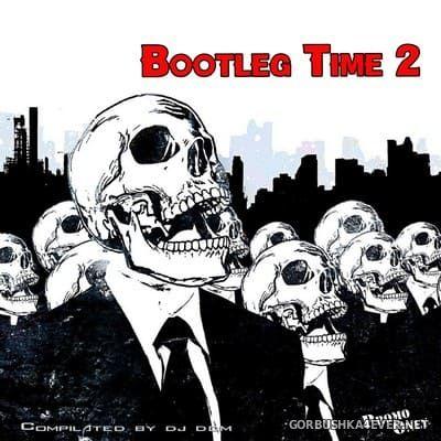 Bootleg Time 2 [2020]