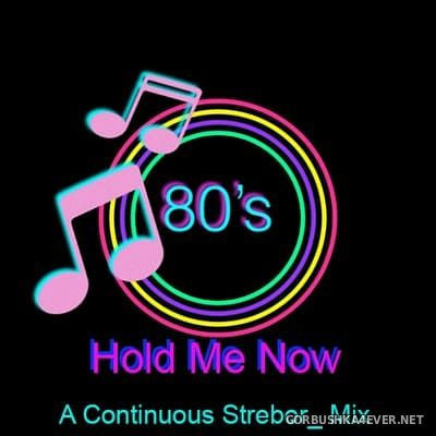 The 80's - Hold Me Now [2020] by Strebor