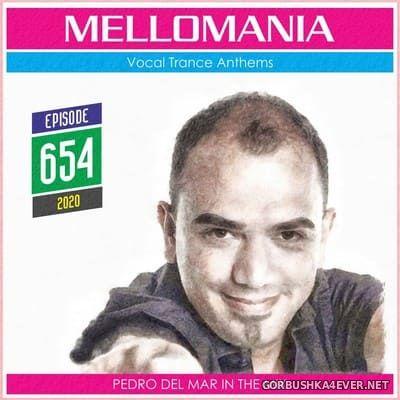 Pedro Del Mar - Mellomania Vocal Trance Anthems Episode 654 [2020]