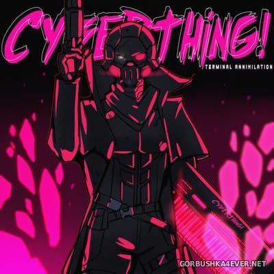 Cyberthing! - Terminal Annihilation [2018]