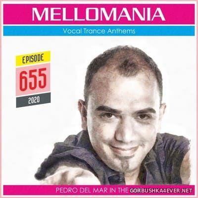 Pedro Del Mar - Mellomania Vocal Trance Anthems Episode 655 [2020]