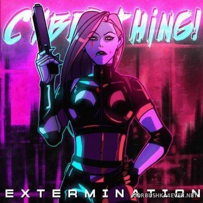 Cyberthing! - Extermination [2019]
