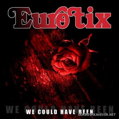 Eurotix - We Could Have Been [2020]