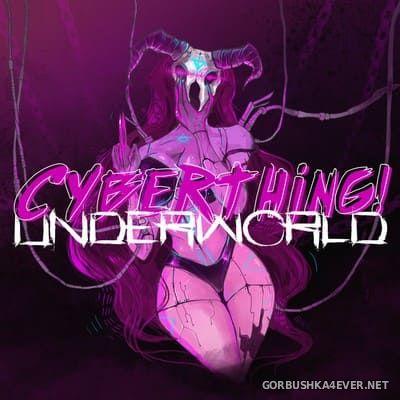 Cyberthing! - Underworld [2018]