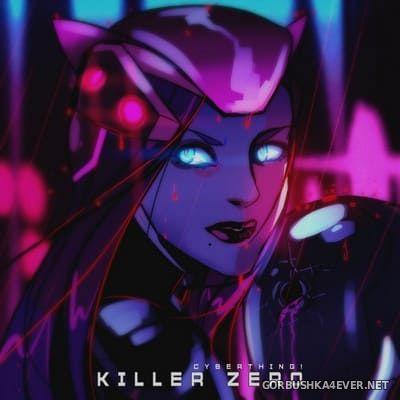Cyberthing! - Killer Zero EP [2020]