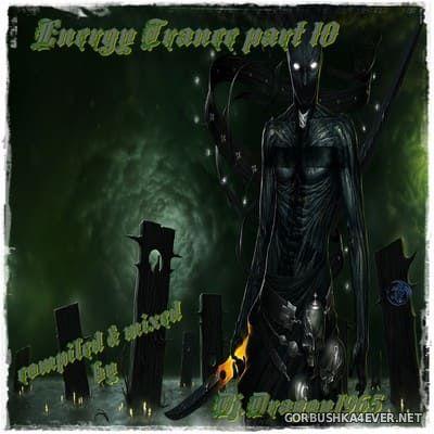 DJ Dragon1965 - Energy Trance Mix (Part Ten) [2020]