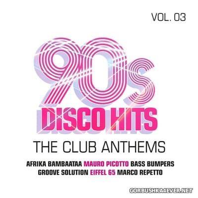 90s Disco Hits - The Club Antehms vol 3 [2020] / 2xCD