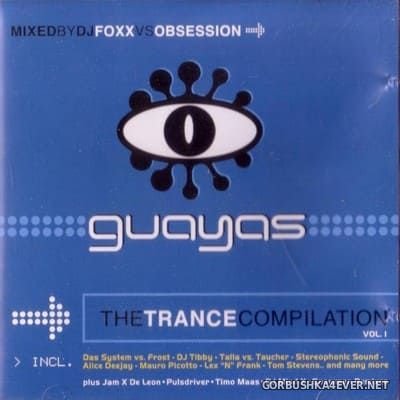 Guayas - The Trance Compilation vol 1 [2000] Mixed by DJ Foxx vs Obsession