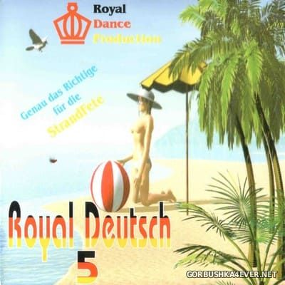[Royal Dance] Royal Deutsch vol 5 [2000]