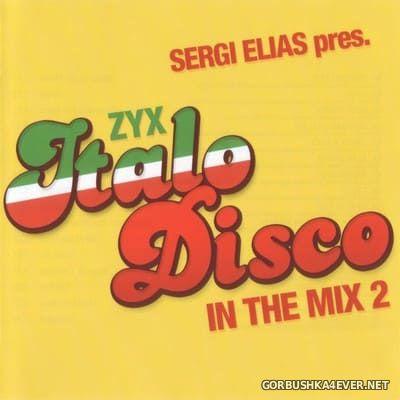 Sergi Elias - ZYX Italo Disco In The Mix 2 [2019]