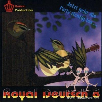 [Royal Dance] Royal Deutsch vol 8 [2001]