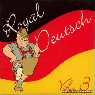 [Royal Dance] Royal Deutsch vol 3 [1999]