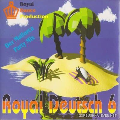 [Royal Dance] Royal Deutsch vol 6 [2000]