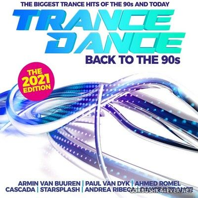 [DA Music] Trance Dance - Back To The 90s (The 2021 Edition) [2020] / 2xCD