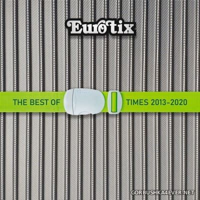 Eurotix - The Best Of Times 2013-2020 [2020]