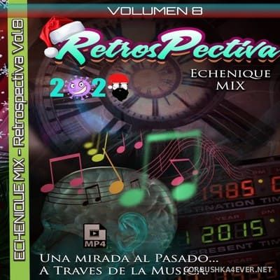 DJ Echenique - RetrosPectiva Mix vol 8 [2020]