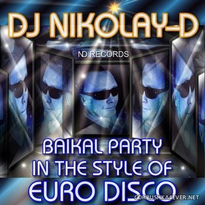 Baikal Party In The Style Of Euro Disco Mix [2020] by DJ Nikolay-D