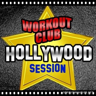 Workout Club - Hollywood Session [2010]