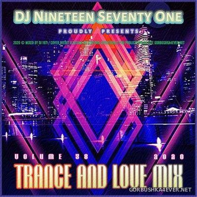 DJ Nineteen Seventy One - Trance & Love Mix vol 38 [2020]