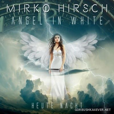 Mirko Hirsch - Angel In White / Heute Nacht [2020]